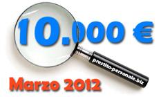 Prestito 10000€ a Marzo 2012 - Confronto preventivi offerte on-line