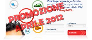 Promozioni prestiti Agos Ducato di Aprile 2012