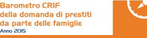 Barometro Crif Anno 2015 - in crescita la domanda di prestiti personali e finalizzati