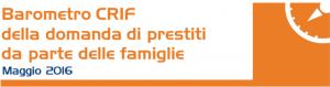 Barometro Crif Maggio 2016 - Ancora Crescita per il Mercato dei Prestiti